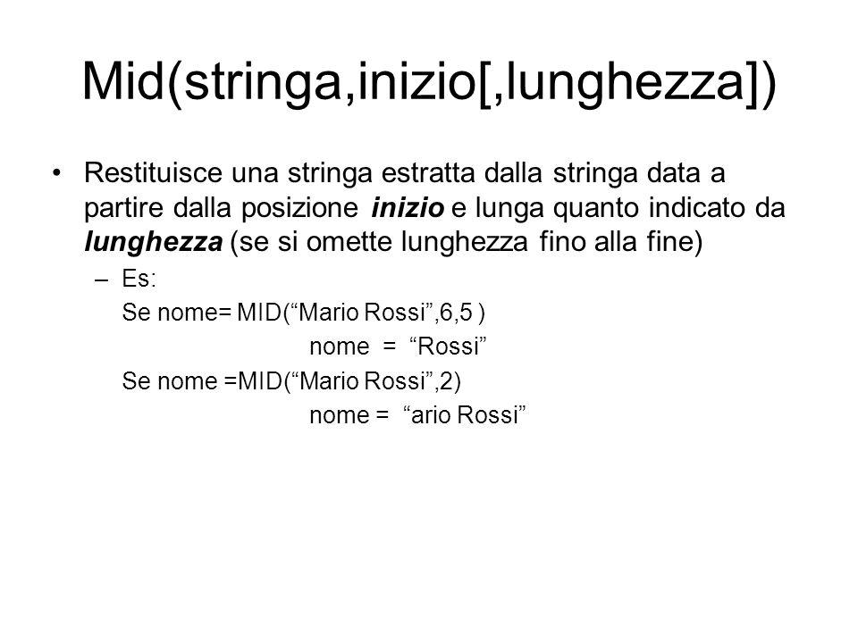 Mid(stringa,inizio[,lunghezza])